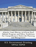 Atlantic Coast Marine Artificial Reef Habitat Program and Policy Guidelines for Comprehensive Statewide Planning and Management