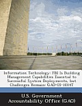 Information Technology: FBI Is Building Management Capabilities Essential to Successful System Deployments, But Challenges Remain: Gao-05-1014