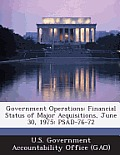 Government Operations: Financial Status of Major Acquisitions, June 30, 1975: Psad-76-72