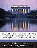 Navy Office Space: Issues on Relocating Selected Commands from the Washington, D.C., Area: Nsiad-91-107