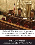 Federal Workforces: Agencies' Procurements of Private Health Club Services: Ggd-92-66