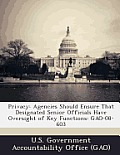 Privacy: Agencies Should Ensure That Designated Senior Officials Have Oversight of Key Functions: Gao-08-603