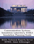 Communication Systems Simulation Laboratory (Cssl): Simulation Planning Guide