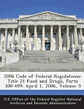 2006 Code of Federal Regulations: Title 21 Food and Drugs, Parts 300-499: April 1, 2006, Volume 5