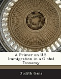A Primer on U.S. Immigration in a Global Economy