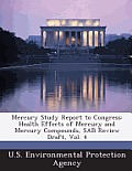 Mercury Study Report to Congress: Health Effects of Mercury and Mercury Compounds, Sab Review Draft, Vol. 4