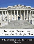 Pollution Prevention Research: Strategic Plan