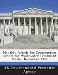 Monthly Awards for Construction Grants for Wastewater Treatment Works: November 1983