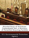 Potential Reuse of Petroleum-Contaminated Soil: A Directory of Permitted Recycling Facilities
