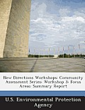 New Directions Workshops: Community Assessment Series: Workshop 3: Focus Areas: Summary Report