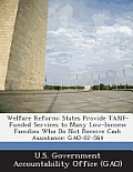 Welfare Reform: States Provide Tanf-Funded Services to Many Low-Income Families Who Do Not Receive Cash Assistance: Gao-02-564
