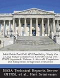 Solid Oxide Fuel Cell Apu Feasibility Study for a Long Range Commercial Aircraft Using Utc Itaps Approach: Volume 1; Aircraft Propulsion and Subsystem