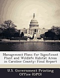 Management Plans for Significant Plant and Wildlife Habitat Areas in Caroline County: Final Report