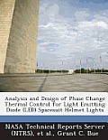 Analysis and Design of Phase Change Thermal Control for Light Emitting Diode (Led) Spacesuit Helmet Lights