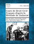 Cours de Droit Civil Francais D'Apres La Methode de Zachariae, Volume IV
