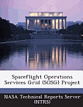 Spaceflight Operations Services Grid (Sosg) Project