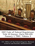 2007 Code of Federal Regulations: Title 10 Energy, Parts 200-499: January 1, 2007, Volume 3