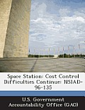 Space Station: Cost Control Difficulties Continue: Nsiad-96-135