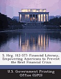 S. Hrg. 112-577: Financial Literacy, Empowering Americans to Prevent the Next Financial Crisis
