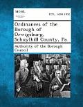 Ordinances of the Borough of Orwigsburg, Schuylkill County, Pa.