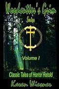 Woodcutter's Grim Series, Volume I (Classic Tales of Horror Retold)
