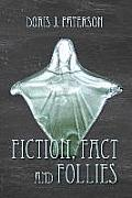 Fiction, Fact and Follies