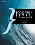 Logic Pro X Power!: The Comprehensive Guide (Power!)