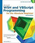 Microsoft Wsh & VBScript Programming for the Absolute Beginner 4th