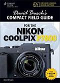David Buschs Compact Field Guide for the Nikon Coolpix P7800