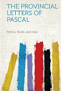Provincial Letters of Pascal (Latest Edition)