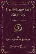 The Mariner's Return: A Drama in Three Acts (Classic Reprint)