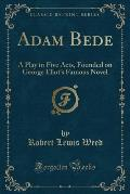 Adam Bede (Classic Reprint) by Robert Lewis Weed