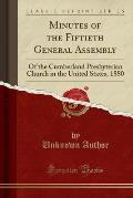 Minutes of the Fiftieth General Assembly: Of the Cumberland Presbyterian Church in the United States, 1880 (Classic Reprint)