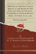 Minutes of the First Annual Session of the Synod of New England, Held in the First Presbyterian Church, Boston, Mass;, October 22, 23, 1912: With Stan