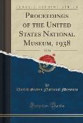 Proceedings of the United States National Museum, 1938, Vol. 84 (Classic Reprint)