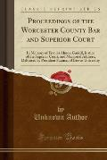 Proceedings of the Worcester County Bar and Superior Court: In Memory of Francis Almon Gaskill, Justice of the Superior Court, and Memorial Address, D