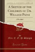 A Sketch of the Children of Dr. William Paine: 1774-1869 (Classic Reprint)