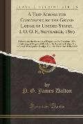 A   Trip Across the Continent, by the Grand Lodge of United States, I. O. O. F., September, 1869: Address, on the Occasion of Degree on the Occasion o