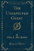 The Unexpected Guest (Classic Reprint)
