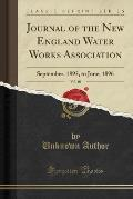 Journal of the New England Water Works Association, Vol. 10: September, 1895, to June, 1896 (Classic Reprint)