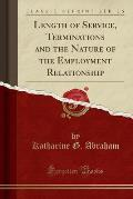 Length of Service, Terminations and the Nature of the Employment Relationship (Classic Reprint)
