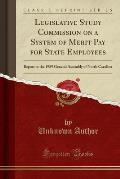 Legislative Study Commission on a System of Merit Pay for State Employees: Report to the 1989 General Assembly of North Carolina (Classic Reprint)