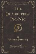 The Quadrupeds' PIC-Nic (Classic Reprint)