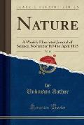Nature, Vol. 11: A Weekly Illustrated Journal of Science, November 1874 to April 1875 (Classic Reprint)