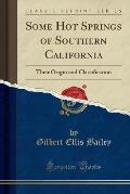 Some Hot Springs of Southern California: Their Origin and Classification (Classic Reprint)