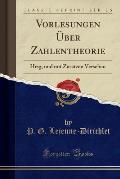 Vorlesungen Uber Zahlentheorie: Hrsg, Und Mit Zusatzen Versehen (Classic Reprint)