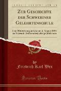 Zur Geschichte Der Schweriner Gelehrtenschule: Eine Hinweisung Auf Das Am 4, August 1853 Zu Feiernde Dreihundertjaehrige Jubilaeum (Classic Reprint)