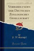 Verhandlungen Der Deutschen Zoologischen Gesellschaft (Classic Reprint)