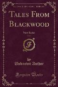 Tales from Blackwood, Vol. 6: New Series (Classic Reprint)