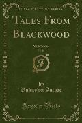 Tales from Blackwood, Vol. 10: New Series (Classic Reprint)